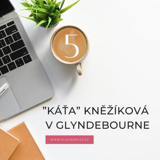 """text """"Káťa"""" Kněžíková v Glyndebourne (5)"""